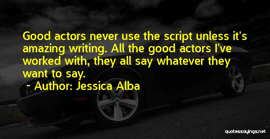 Script Writing Quotes By Jessica Alba