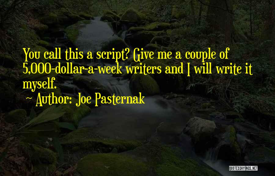 Script Writing Quotes By Joe Pasternak