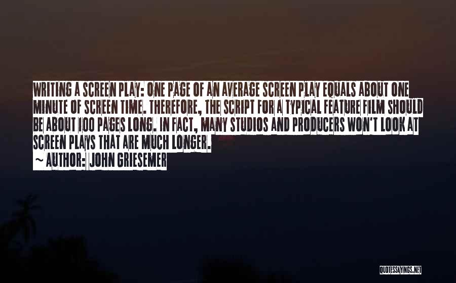Script Writing Quotes By John Griesemer