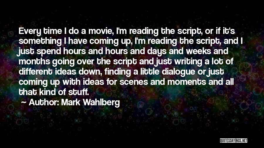 Script Writing Quotes By Mark Wahlberg