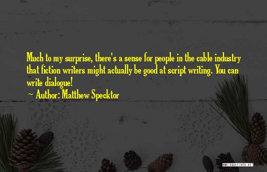 Script Writing Quotes By Matthew Specktor