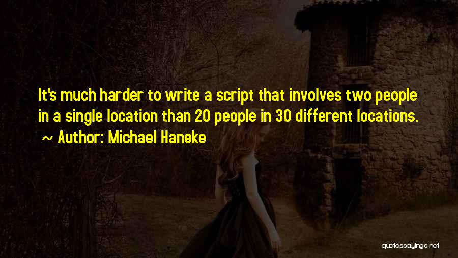 Script Writing Quotes By Michael Haneke