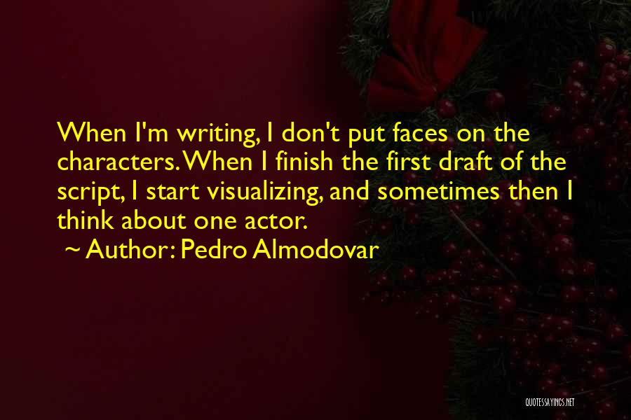 Script Writing Quotes By Pedro Almodovar