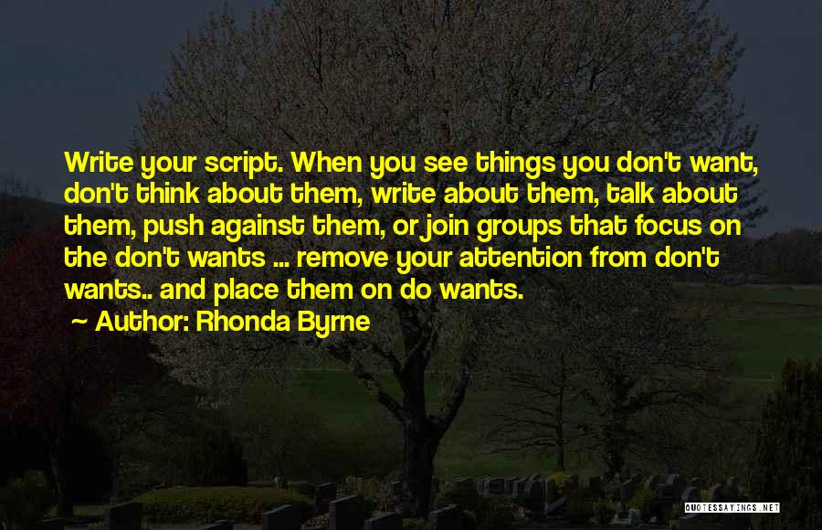 Script Writing Quotes By Rhonda Byrne