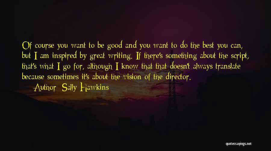 Script Writing Quotes By Sally Hawkins