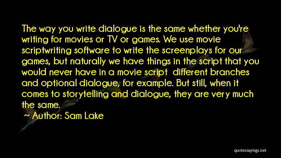 Script Writing Quotes By Sam Lake