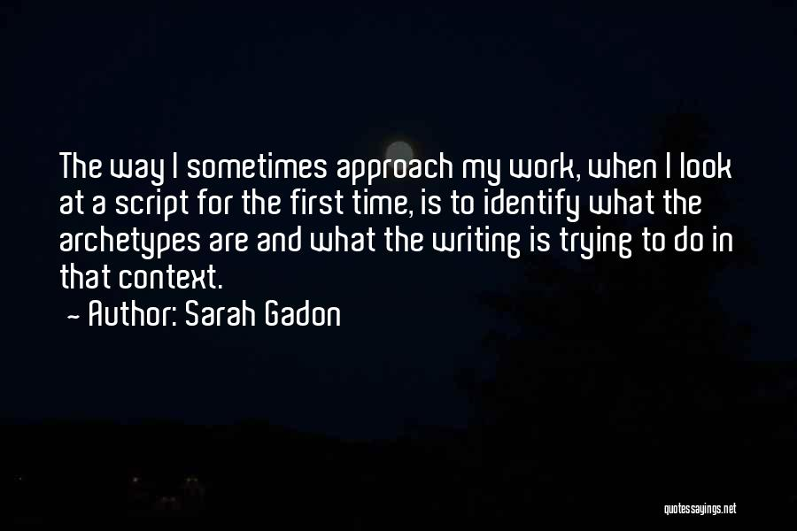 Script Writing Quotes By Sarah Gadon