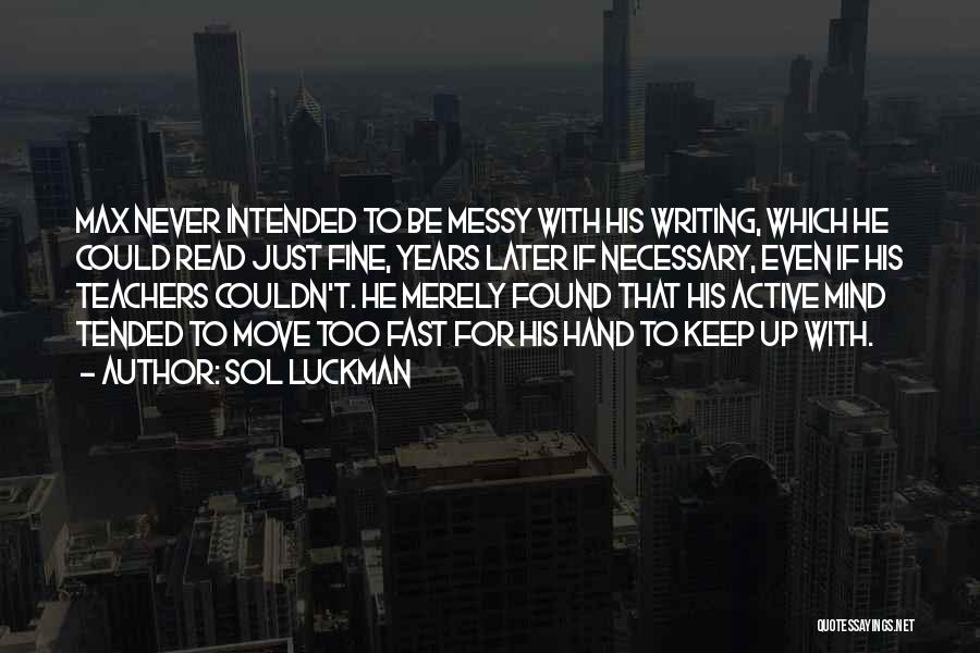 Script Writing Quotes By Sol Luckman
