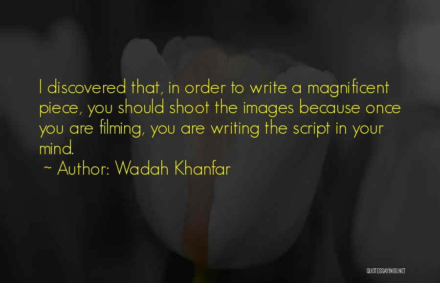 Script Writing Quotes By Wadah Khanfar