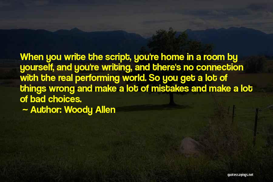 Script Writing Quotes By Woody Allen