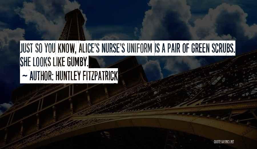 Scrubs Nurse Quotes By Huntley Fitzpatrick