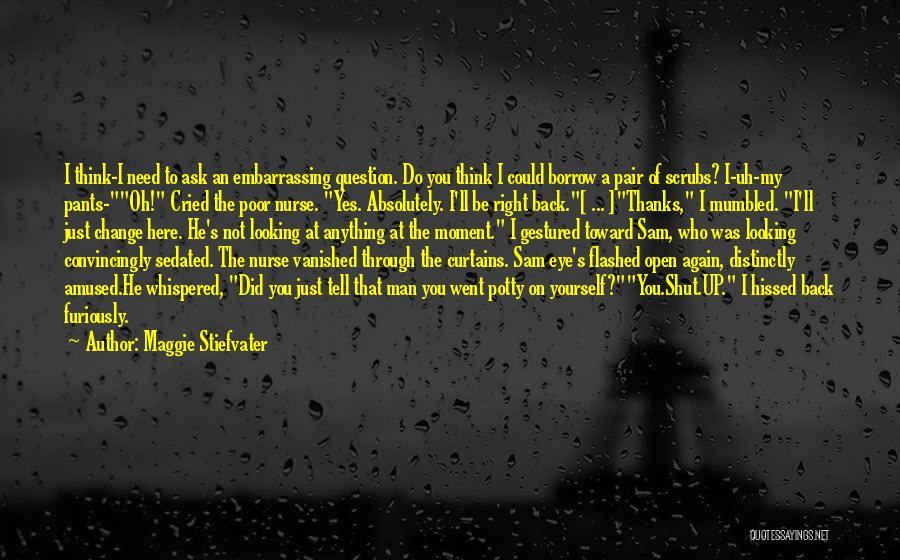 Scrubs Nurse Quotes By Maggie Stiefvater