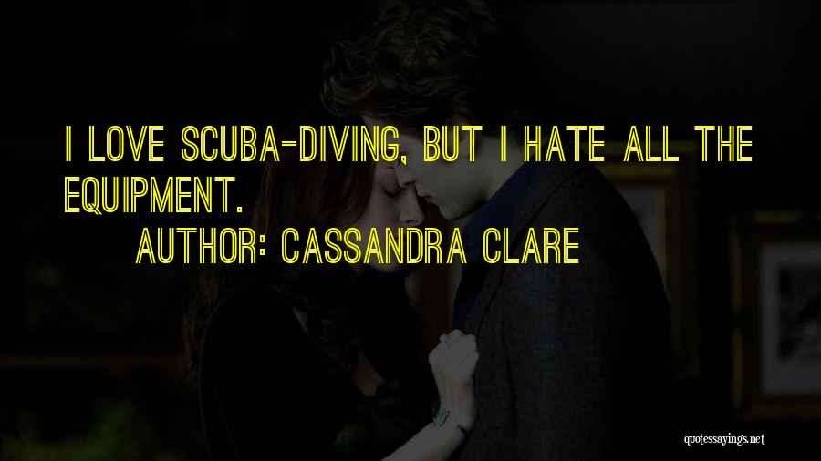 Scuba Diving Quotes By Cassandra Clare