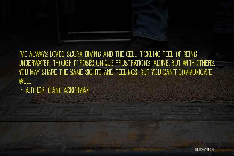 Scuba Diving Quotes By Diane Ackerman