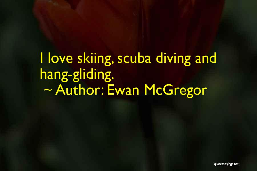 Scuba Diving Quotes By Ewan McGregor
