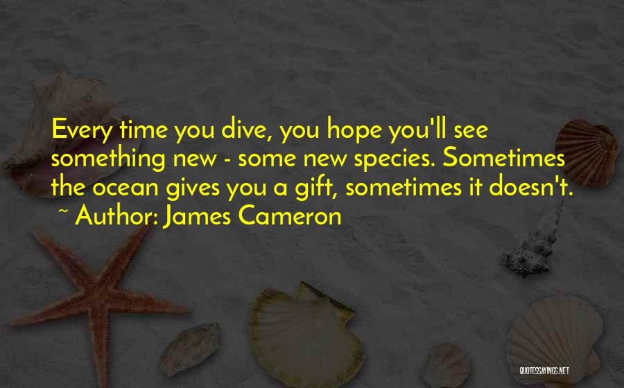 Scuba Diving Quotes By James Cameron