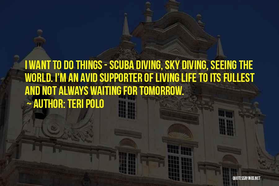 Scuba Diving Quotes By Teri Polo