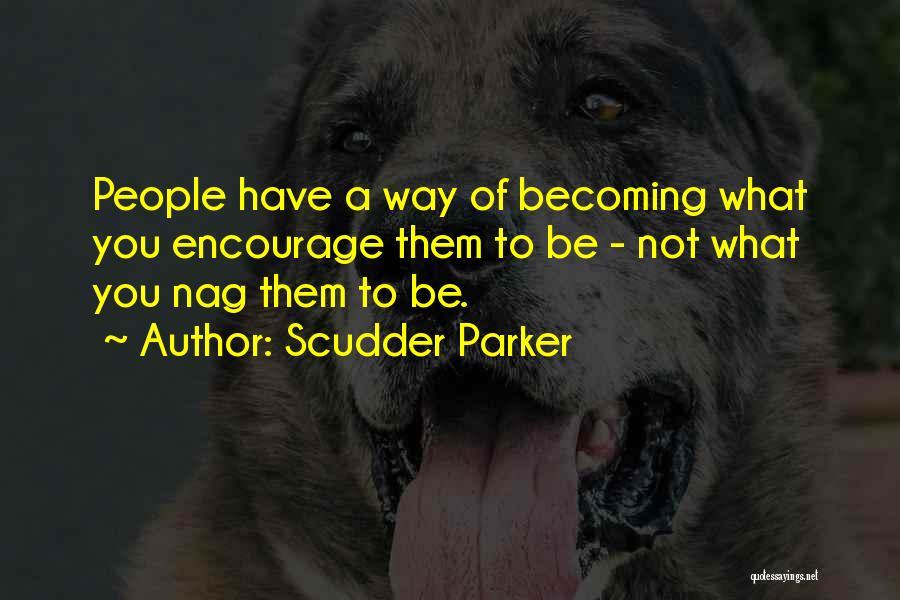 Scudder Parker Quotes 2067578