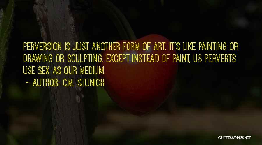 Sculpting Quotes By C.M. Stunich