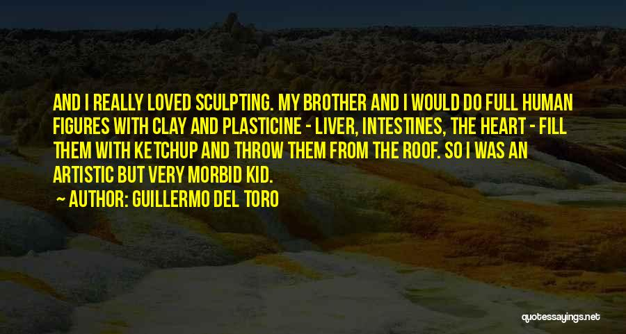 Sculpting Quotes By Guillermo Del Toro