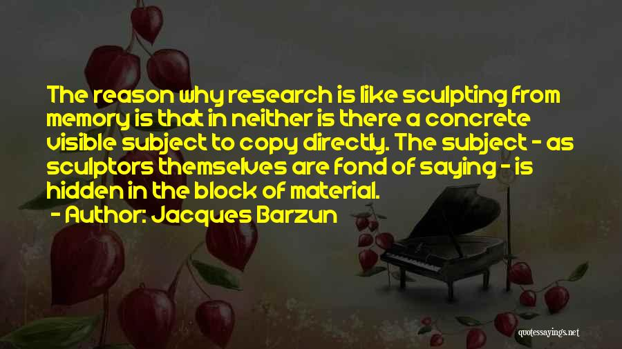 Sculpting Quotes By Jacques Barzun