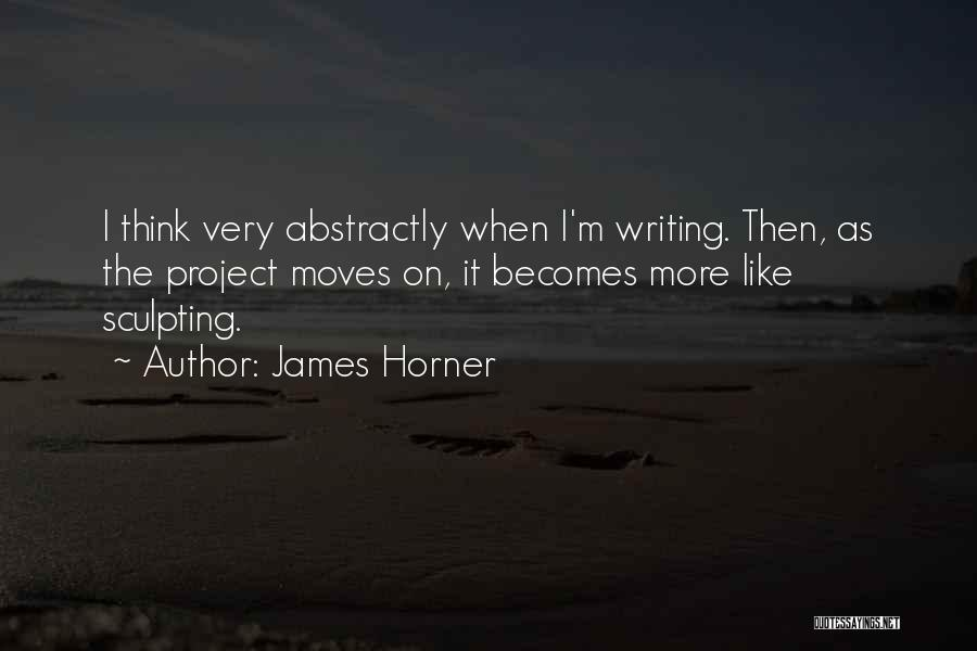 Sculpting Quotes By James Horner
