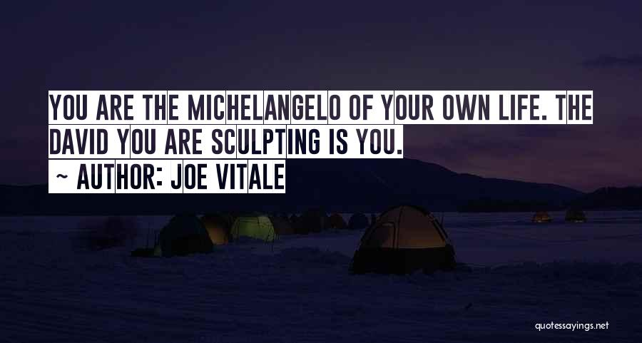 Sculpting Quotes By Joe Vitale