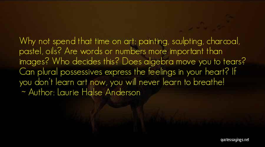 Sculpting Quotes By Laurie Halse Anderson