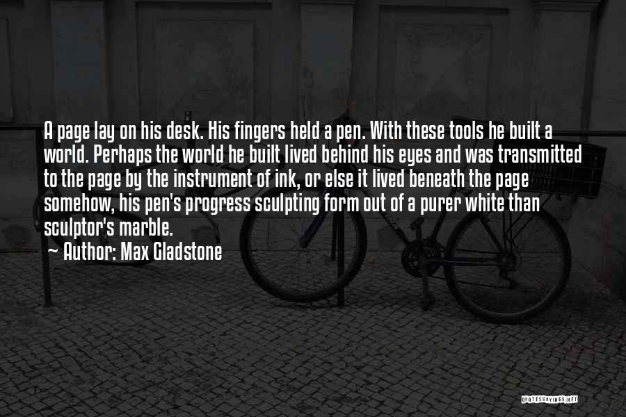 Sculpting Quotes By Max Gladstone
