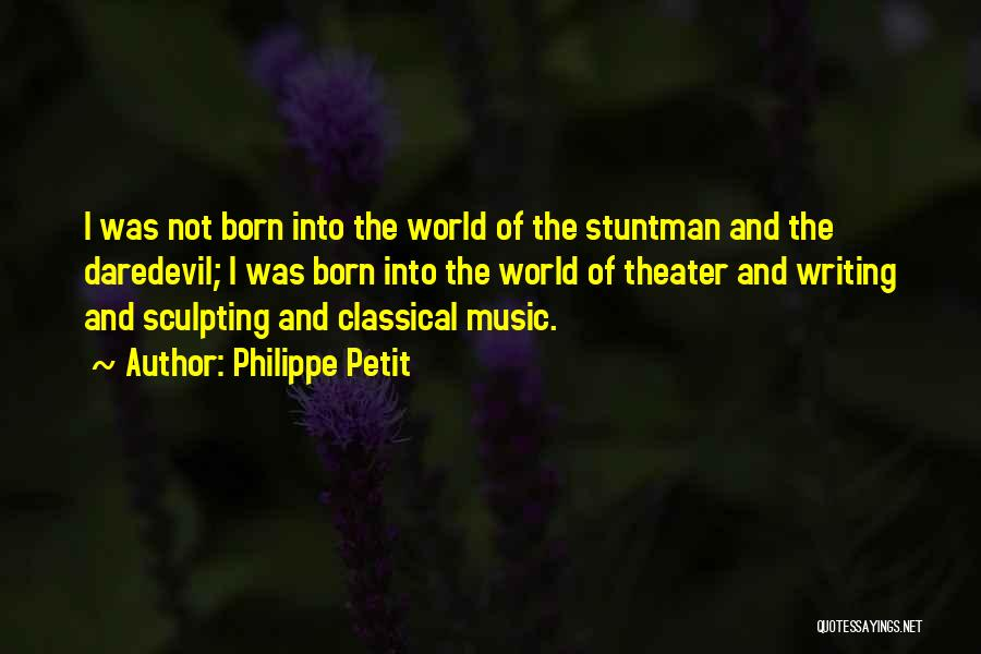 Sculpting Quotes By Philippe Petit