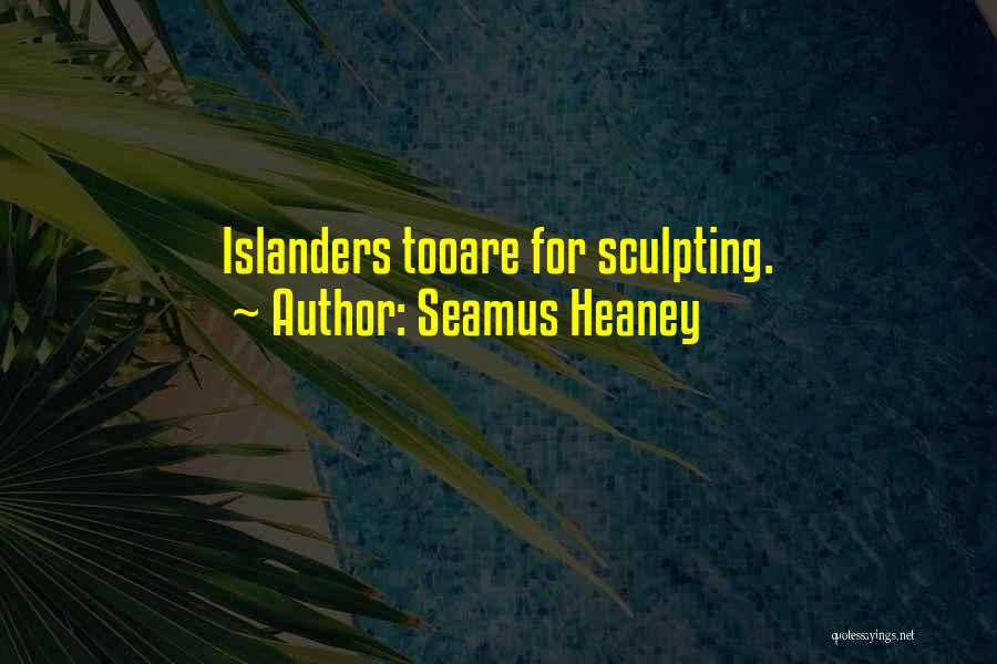 Sculpting Quotes By Seamus Heaney