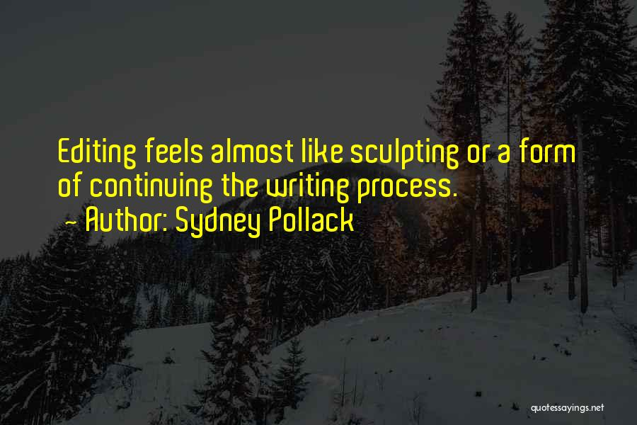 Sculpting Quotes By Sydney Pollack