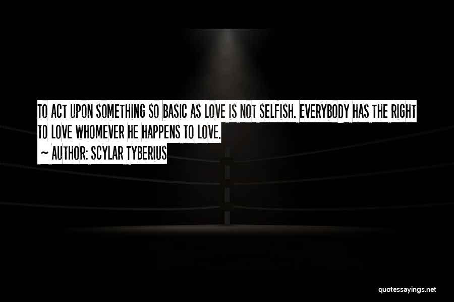 Scylar Tyberius Quotes 1207902