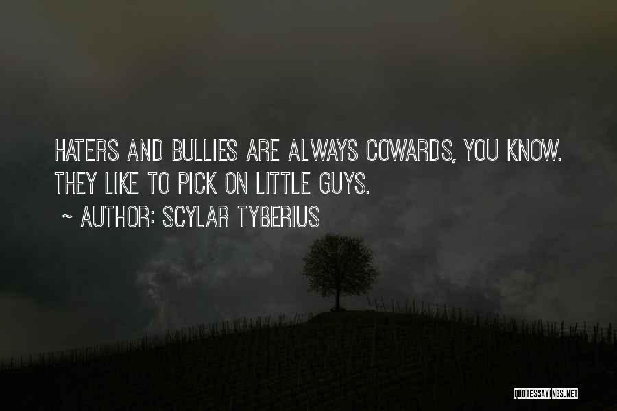 Scylar Tyberius Quotes 1761794