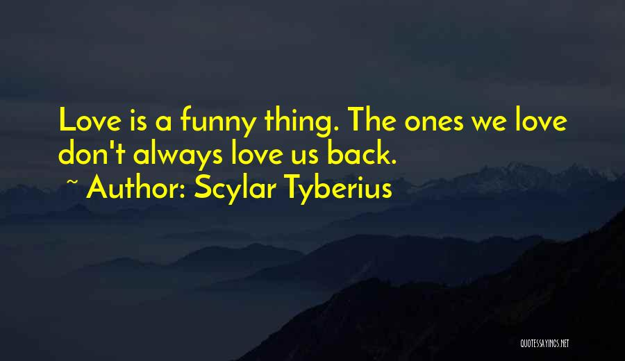 Scylar Tyberius Quotes 2118899