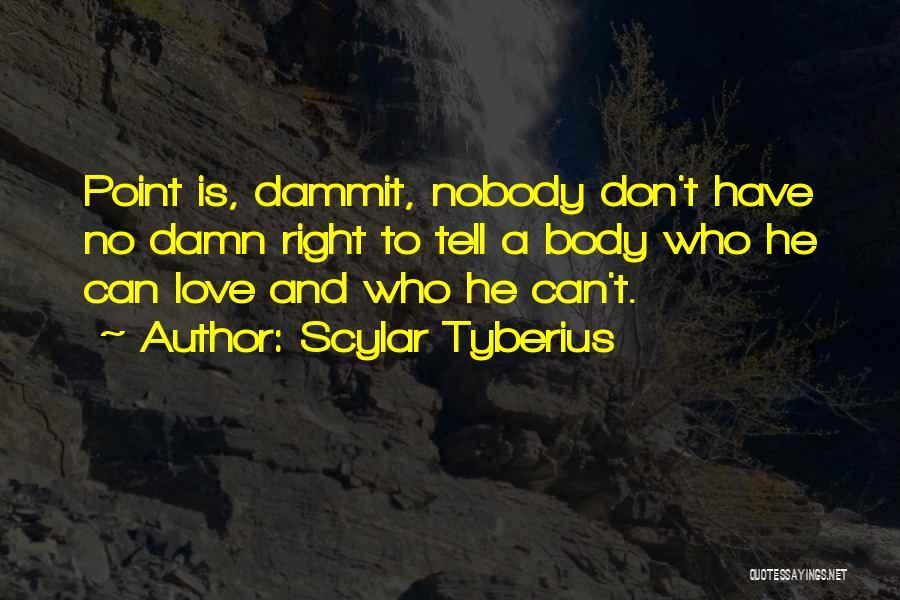 Scylar Tyberius Quotes 2209669