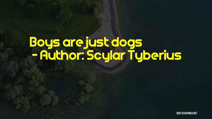 Scylar Tyberius Quotes 668241