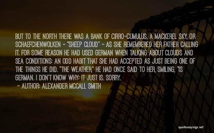 Sea And Clouds Quotes By Alexander McCall Smith