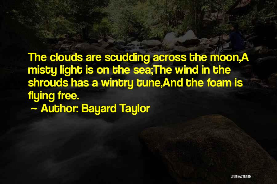 Sea And Clouds Quotes By Bayard Taylor