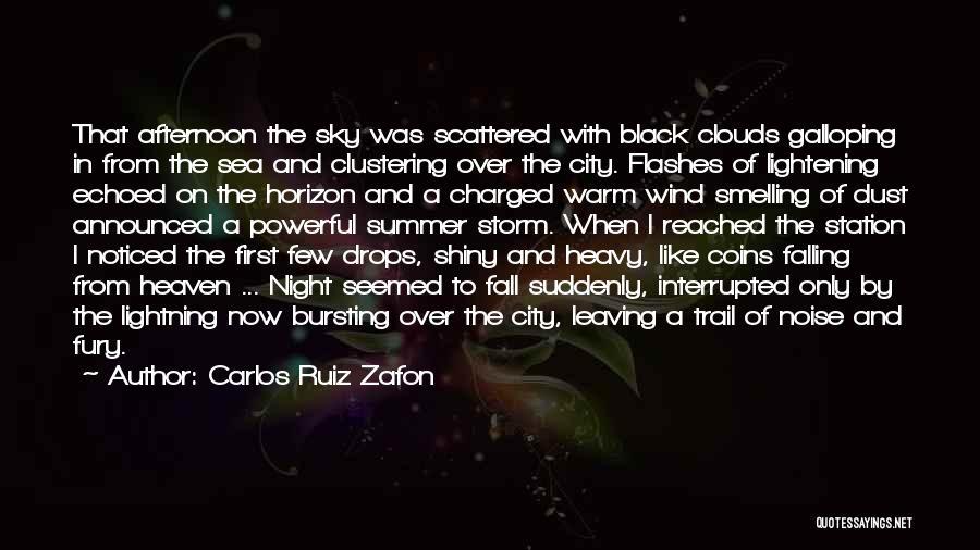 Sea And Clouds Quotes By Carlos Ruiz Zafon