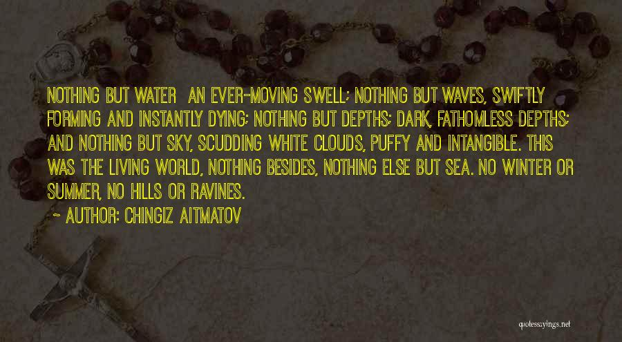 Sea And Clouds Quotes By Chingiz Aitmatov