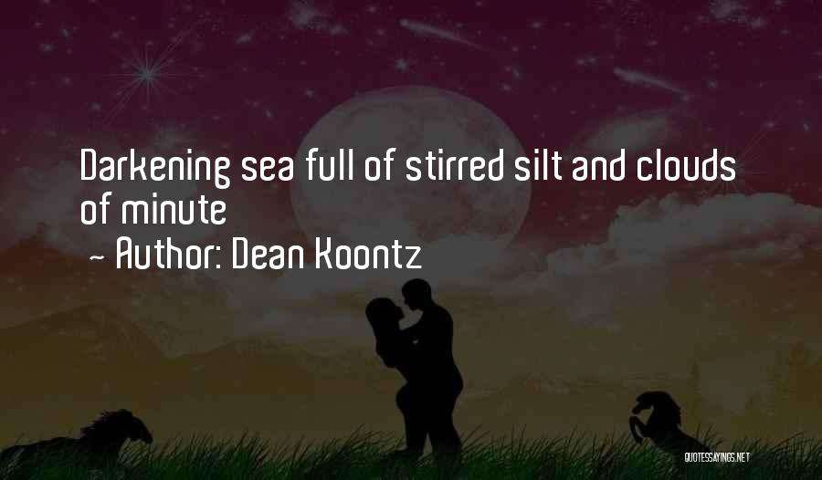 Sea And Clouds Quotes By Dean Koontz
