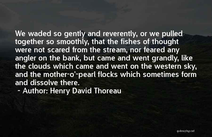 Sea And Clouds Quotes By Henry David Thoreau