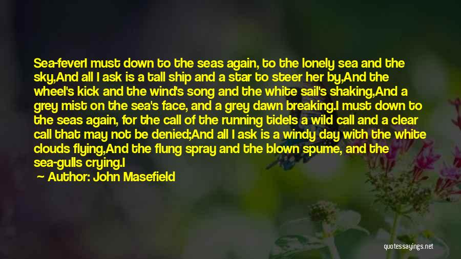 Sea And Clouds Quotes By John Masefield