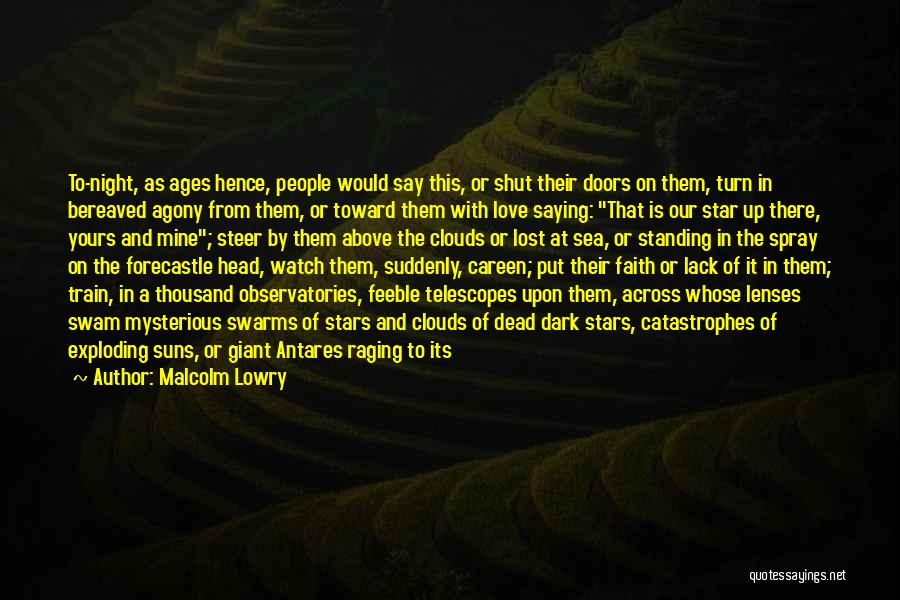 Sea And Clouds Quotes By Malcolm Lowry