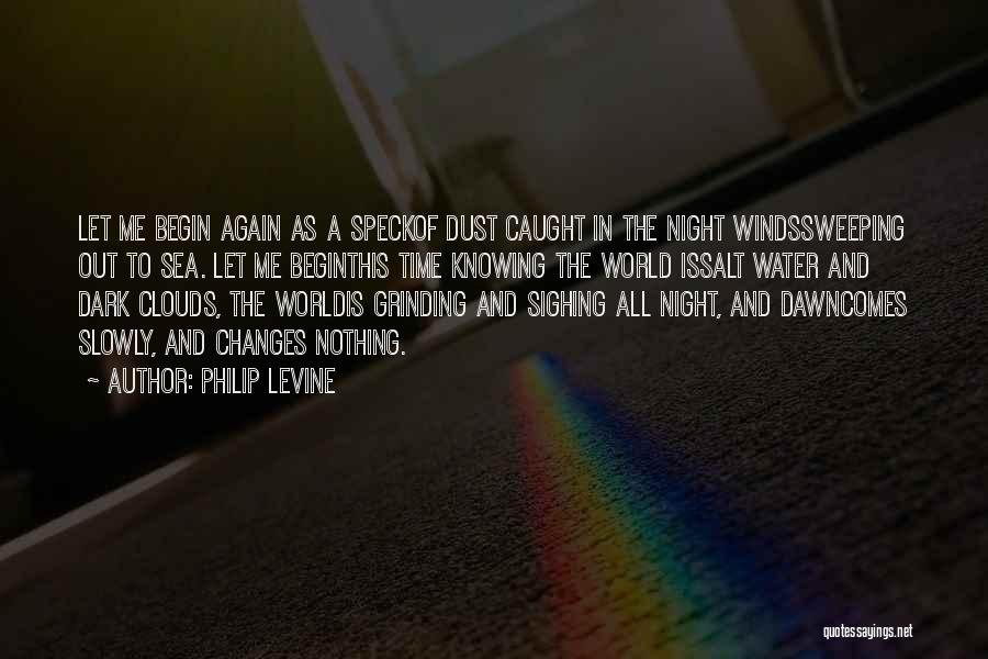 Sea And Clouds Quotes By Philip Levine