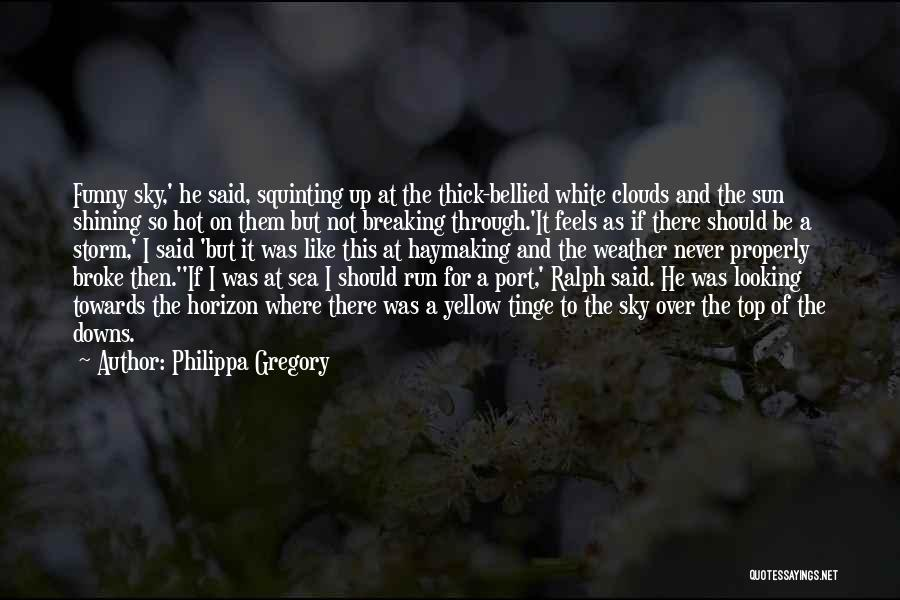 Sea And Clouds Quotes By Philippa Gregory