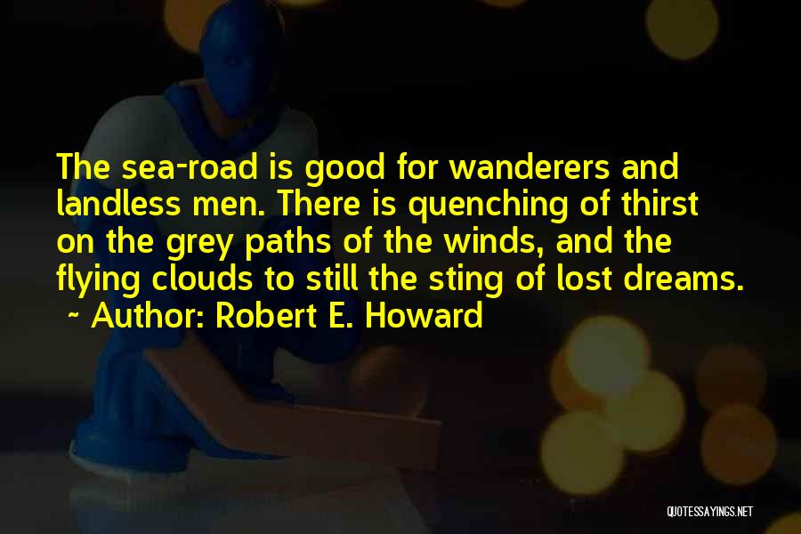 Sea And Clouds Quotes By Robert E. Howard