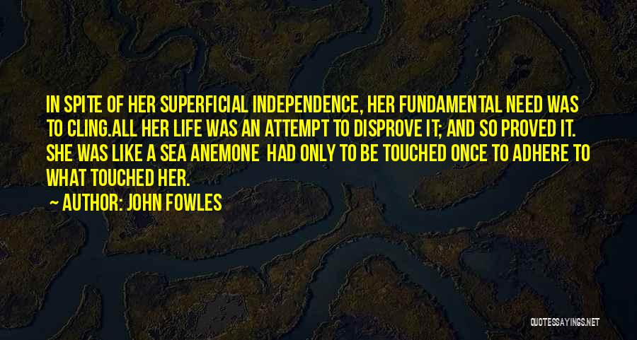 Sea Anemone Quotes By John Fowles