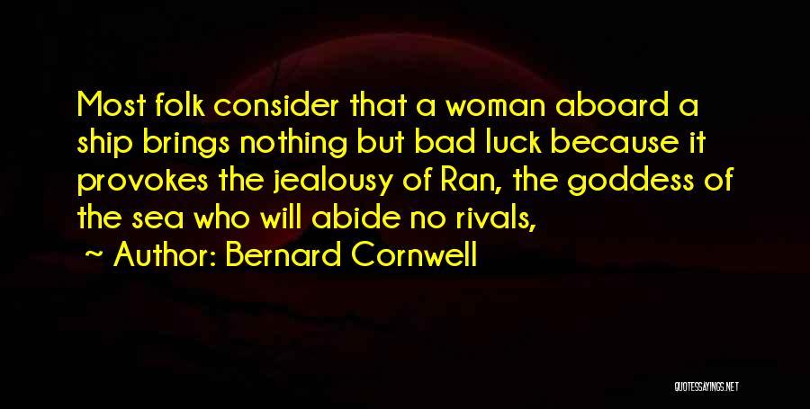 Sea Goddess Quotes By Bernard Cornwell